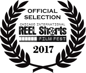 Official Selection Chicago International REEL Shorts Film Fest 2017